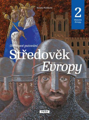 Renata Fučíková, Daniela Krolupperová: Středověk Evropy - Historie Evropy 2 cena od 217 Kč
