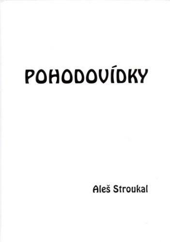 Aleš Stroukal: Pohodovídky cena od 174 Kč