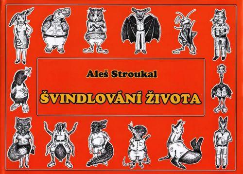 Aleš Stroukal: Švindlování života cena od 167 Kč