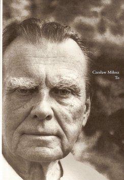 Czeslaw Milosz: To cena od 198 Kč