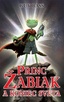 Guy Bass: Princ Žabiak a koniec sveta cena od 216 Kč