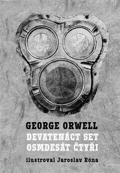 George Orwell, Jaroslav Róna: Devatenáct set osmdesát čtyři cena od 282 Kč