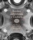 Petr Macek, Richard Biegel, Jakub Bachtík: Barokní architektura v Čechách cena od 910 Kč