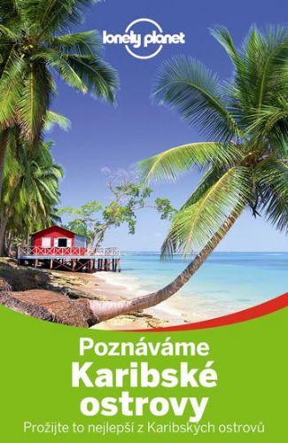 Ryan Ver Berkmoes: Poznáváme: Karibské ostrovy - Lonely Planet cena od 477 Kč