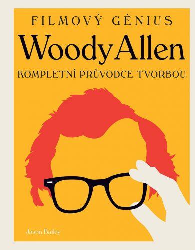Jason Bailey: Woody Allen - filmový génius cena od 348 Kč