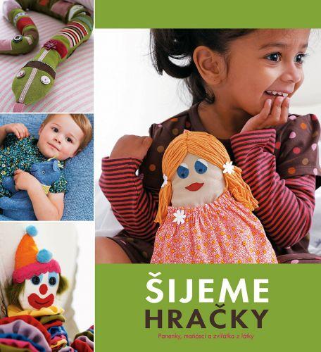 Kate Haxellová: Šijeme hračky - Panenky, maňásci a zvířátka z látky cena od 119 Kč