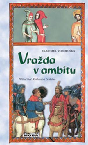 Vlastimil Vondruška: Vražda v ambitu - Hříšní lidé Království českého cena od 239 Kč