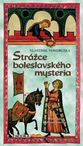 Vlastimil Vondruška: Strážce Boleslavského mystéria cena od 232 Kč