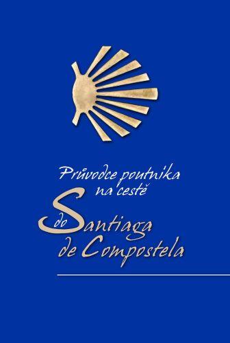 Alberto Douglas Scotti: Průvodce poutníka po cestě do Santiaga de Compostela cena od 222 Kč