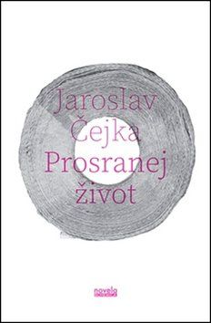 Jaroslav Čejka: Prosranej život cena od 184 Kč