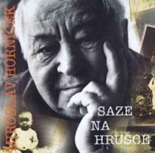 Miroslav Horníček: Saze na hrušce - CD cena od 111 Kč