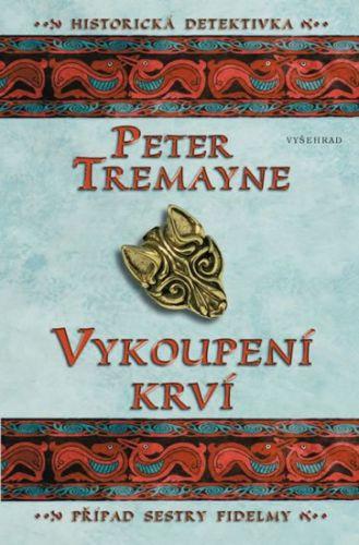 Peter Tremayne: Vykoupení krví - Případ sestry Fidelmy cena od 219 Kč