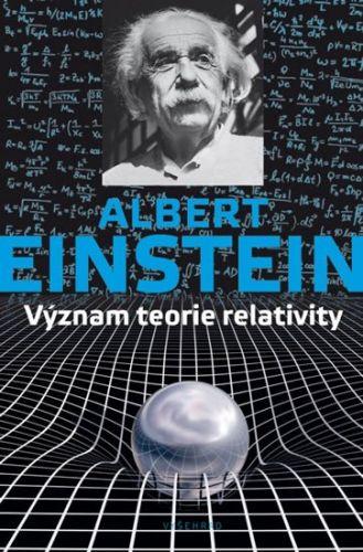 Albert Einstein: Význam teorie relativity cena od 184 Kč