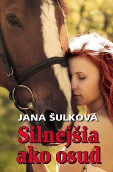 Jana Šulková: Silnejšia ako osud cena od 171 Kč