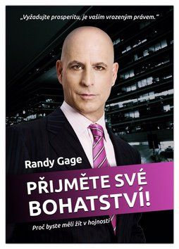 Randy Gage: Přijměte své bohatství cena od 227 Kč