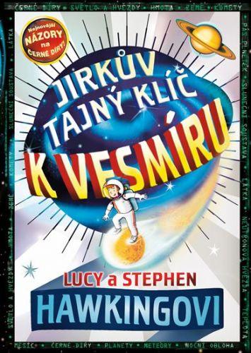 Hawkingovi Lucy a Stephen: Jirkův tajný klíč k vesmíru cena od 287 Kč