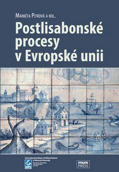 Markéta Pitrová: Postlisabonské procesy v Evropské unii cena od 246 Kč