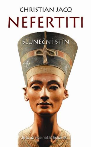 Christian Jacq: Nefertiti Sluneční stín cena od 186 Kč