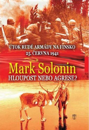 Mark Solonin: Hloupost nebo agrese? cena od 250 Kč