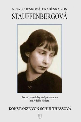 Konstanze von Schulthess: Nina Schenková, hraběnka von Stauffenbergová cena od 92 Kč