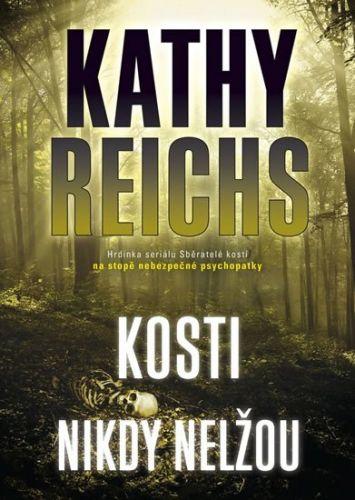 Kathy Reichs: Kosti nikdy nelžou cena od 195 Kč