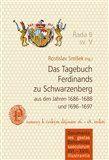 Rostislav Smíšek: Das Tagebuch Ferdinands zu Schwarzenberg aus den Jahren 1686–1688 und 1696–1697 cena od 304 Kč