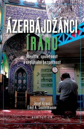 Emil Souleimanov, Josef Kraus: Ázerbájdžánci Íránu cena od 129 Kč