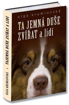 Olga Krumlovská: Ta jemná duše zvířat a lidí cena od 146 Kč