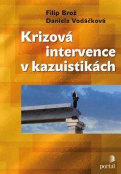 Filip Brož, Daniela Vodáčková: Krizová intervence v kazuistikách cena od 185 Kč