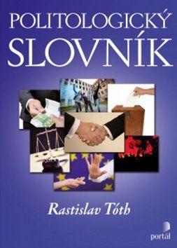 Rastislav Tóth: Politologický slovník cena od 68 Kč