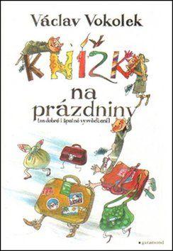 Václav Vokolek, Zdeňka Krejčová: Knížka na prázdniny cena od 184 Kč