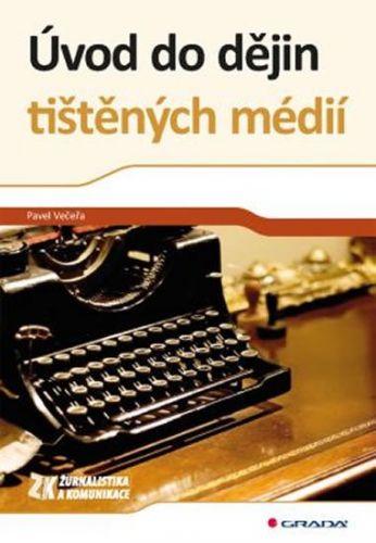 Pavel Večeřa: Úvod do dějin tištěných médií cena od 356 Kč