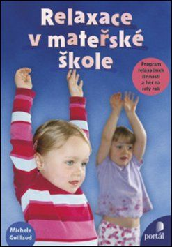 Michele Guillaud: Relaxace v mateřské škole cena od 130 Kč