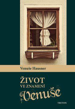 Venuše Hausner: Život ve znamení Venuše cena od 104 Kč
