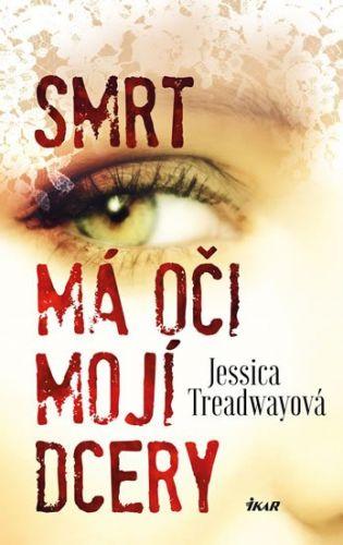 Jessica Treadwayová: Smrt má oči mojí dcery cena od 238 Kč