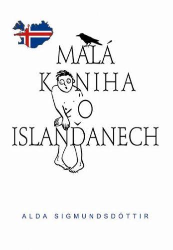 Alda Sigmundsdóttir: Malá kniha o Islanďanech cena od 110 Kč