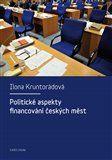 Ilona Kruntorádová: Politické aspekty financování českých měst cena od 141 Kč