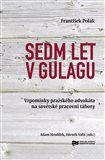 František Polák, Adam Hradílek, Zdeněk Vališ: Sedm let v gulagu cena od 0 Kč