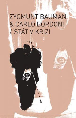 Zygmunt Bauman, Carlo Bordoni: Stát v krizi cena od 186 Kč