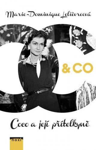 Marie Dominique Lelievr: CHANEL & CO - Coco a její přítelkyně cena od 227 Kč