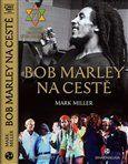Mark Miller: Bob Marley na cestě cena od 171 Kč