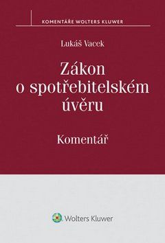 Lukáš Vacek: Zákon o spotřebitelském úvěru cena od 762 Kč