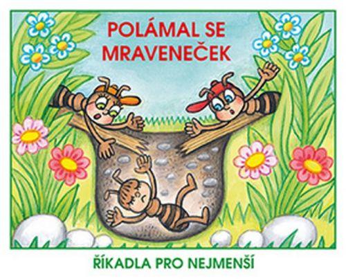 Josef Kožíšek: Polámal se mraveneček - Říkadla pro nejmenší cena od 48 Kč