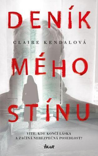 Claire Kendal: Deník mého stínu cena od 70 Kč