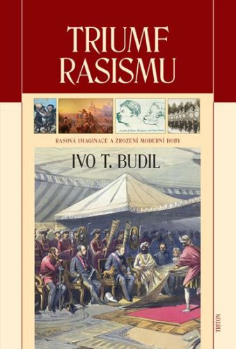 Ivo T. Budil: Triumf rasismu cena od 263 Kč
