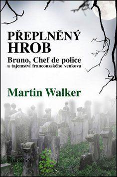 Martin Walker: Přeplněný hrob cena od 202 Kč