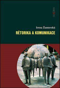Irena Žantovská: Rétorika a komunikace cena od 159 Kč