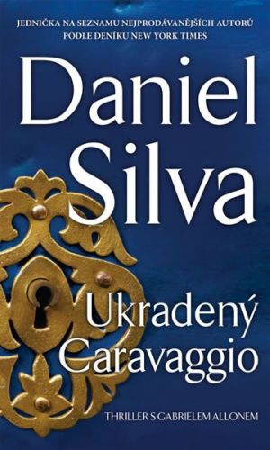 Daniel Silva: Ukradený Caravaggio cena od 155 Kč