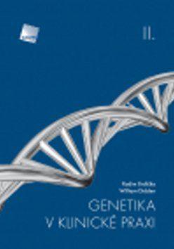 Radim Brdička, William Didden: Genetika v klinické praxi II cena od 218 Kč