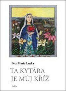 Petr Lutka, Juliana Jirousová: Ta kytára je můj kříž cena od 213 Kč